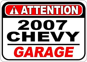 2007 07 CHEVY AVALANCHE Attention Garage Aluminum Street Sign - 10 x 14 Inches