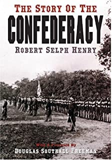 Image result for (The Story of the Confederacy, Robert Selph Henry