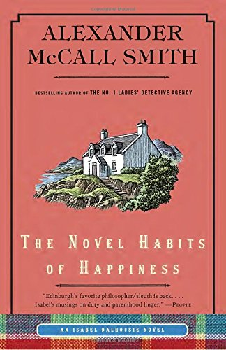 The Novel Habits of Happiness (Isabel Dalhousie Series)