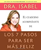 El cuaderno acompañante de los 7 pasos para ser más feliz (Spanish Edition)
