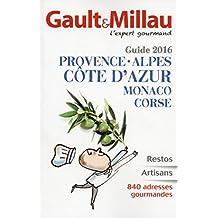 Guide 2016 Provence • Alpes, Côte d'Azur, Monaco, Corse