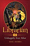 The Librarian (Book Two: Unhappily Ever After) (Volume 2)