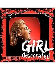Girl Desecrated: Vampires, Asylums and Highlanders 1984 (The Fergus She Vampire Book Series, Volume 1)