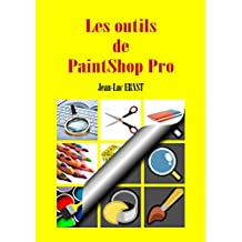 Les outils de PaintShop Pro (French Edition)