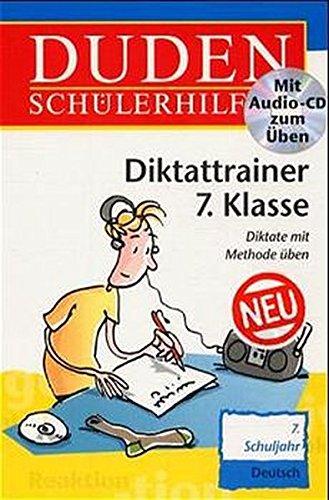 Duden Schülerhilfen, Diktattrainer 7. Klasse, neue Rechtschreibung, m. Übungs-CD