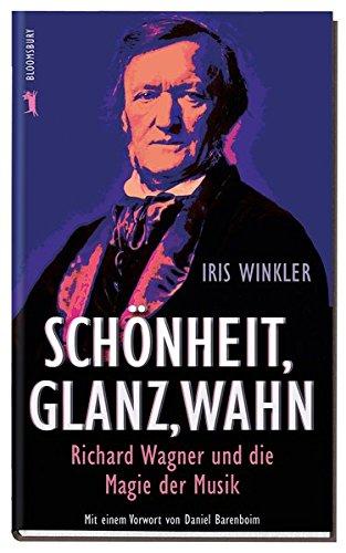 Schönheit, Glanz, Wahn: Richard Wagner und die Magie der Musik