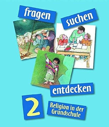 fragen-suchen-entdecken 2: Religion in der Grundschule (fragen-suchen-entdecken. Religion in der Grundschule, Band 5)