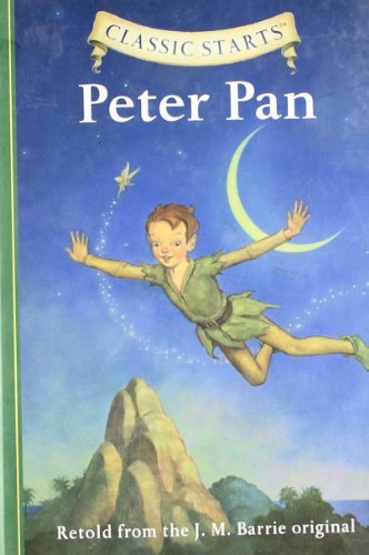 Peter Pan (Classic Starts) by Barrie, James Matthew Reprint Edition (2009)