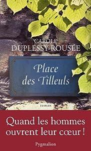 vignette de 'Place des Tilleuls (Carole Duplessy-Rousée)'