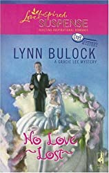 No Love Lost (Gracie Lee Mystery Series #3) (Steeple Hill Love Inspired Suspense #59) (A Cozy Mystery)