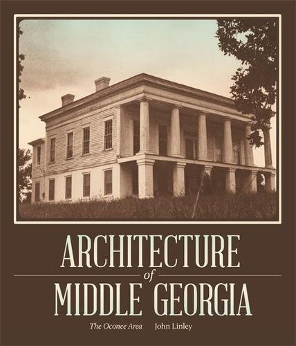 Read Online Architecture of Middle Georgia: The Oconee Area pdf epub