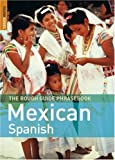 The Rough Guide to Mexican Spanish Dictionary Phrasebook 3 (Rough Guides Phrase Books)