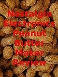 Review: Nostalgia Electronics Peanut Butter Maker Review
