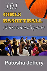 101 Girls Basketball Motivational Quotes