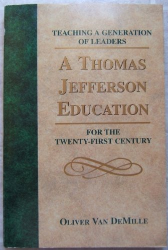 A Thomas Jefferson Education Teaching a Generation of Leaders for the Twenty-First Century by Oliver Van Demille (2000-12-24)