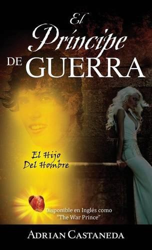 Descargar Libro El Príncipe De Guerra: El Hijo Del Hombre Adrian Castaneda