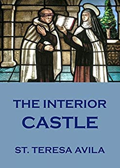 The Interior Castle Kindle Edition By St Teresa Of