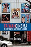 Taiwan Cinema: A Contested Nation on Screen