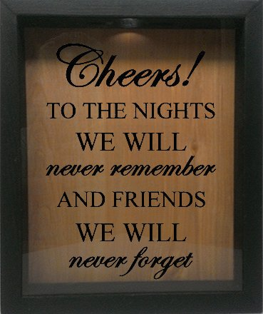 Wooden Shadow Box Wine Cork/Bottle Cap Holder 9x11 - Cheers To The Nights We Will Never Remember (Ebony w/Black) (Box Bottle Shadow Cap)