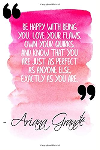 Be Happy With Being You Love Your Flaws Own Your Quirks And Know