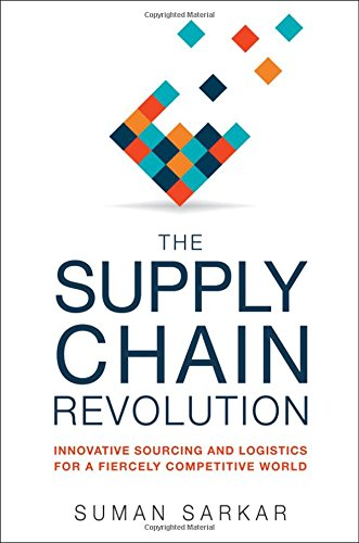 The Supply Chain Revolution  Innovative Sourcing And Logistics For A Fiercely Competitive World