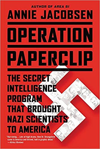 Operation Paperclip: The Secret Intelligence Program that Brought Nazi  Scientists to America: Jacobsen, Annie: 8601417202630: Amazon.com: Books