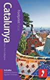 Catalunya Footprint Focus Guide (includes Andorra & Eastern Spanish Pyrenees) by Mary-Ann Gallagher (2013) Paperback