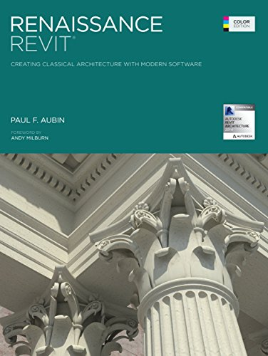 Renaissance Revit: Creating Classical Architecture with Modern Software