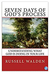 Seven Days of God's Process: Understanding What God is Doing in Your Life