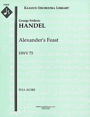 Alexander's Feast, HWV 75: Full Score [A2618] by E.F.Kalmus