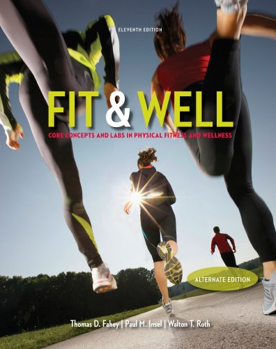 Fit & Well Alternate Edition: Core Concepts and Labs in Physical Fitness and Wellness Loose Leaf Edition Pdf