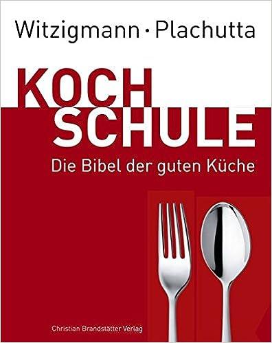 Witzigmann - Plachutta Kochschule - Amazon