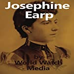 Josephine Earp: The Legendary Life of the Wife of Wyatt Earp | World Watch Media