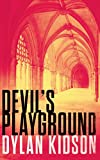 Devil's Playground: An Explosive Thriller About Murder, Kidnapping and Human Trafficking.