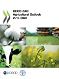 OECD-FAO Agricultural Outlook 2013-2022, Organization for Economic Cooperation and Development, Air Management Research Group Staff and Food and Agriculture Organization, Conference Staff, 9264194193