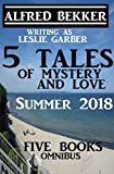 5 Tales of Mystery And Love: Five Books Omnibus Summer 2018 by  Alfred Bekker in stock, buy online here