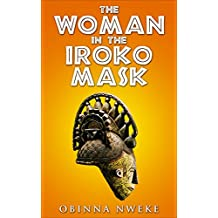 The Woman in the Iroko Mask: A Novel (The Iroko Drummer, Book 1)