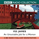 An Unsuitable Job for a Woman Radio/TV Program by P. D. James, Nevill Teller Narrated by Judi Bowker, Anna Massey,  Full Cast