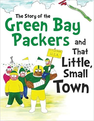 The Story of the Green Bay Packers And That Little Small Town