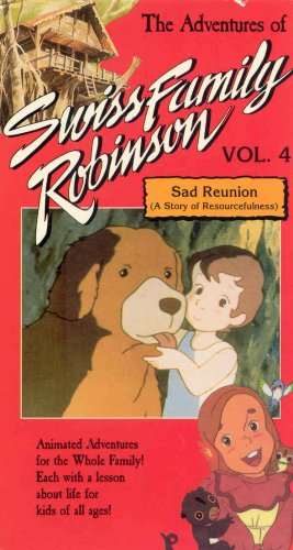 The Advenures of Swiss Family Robinson - Volume 4: Sad Reunion (A Story of Resourcefulness)