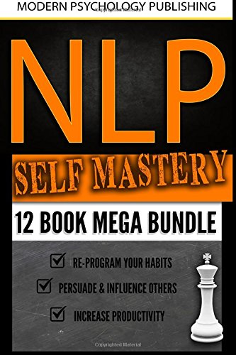 NLP Self Mastery: 12 Book Mega Bundle by CreateSpace Independent Publishing Platform