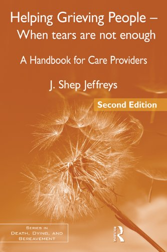 Helping Grieving People - When Tears Are Not Enough: A Handbook for Care Providers (Series in Death, Dying, and (Provider Series)