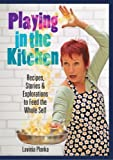 img - for Playing in the Kitchen by Lavinia Plonka (2008-12-08) book / textbook / text book