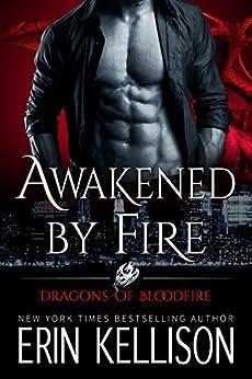 Awakened by Fire: Dragons of Bloodfire 2 by [Kellison, Erin]