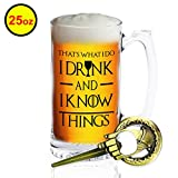 Game of Thrones I Drink and I Know Things - GIANT 25 OZ Beer Stein - Father's Day Gifts for Dad Presents - Bonus Hand of King Bottle Opener - Beer is Coming -