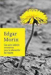 Los siete saberes necesarios para la educación del futuro par Morin