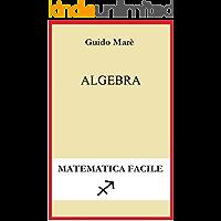 ALGEBRA: Matematica facile