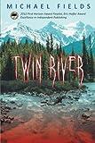 Twin River, Michael Fields, 1475988443