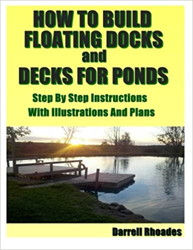 How To Build Floating Docks And Decks For Ponds Step By