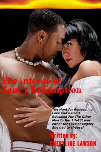 Book: The Inferno of Zane's Redemption - The hunt for redeeming love and a heart revealed for the other man in her life. It was either for love or legacy. She had to choose! (Volume 1) by Cheryline Lawson